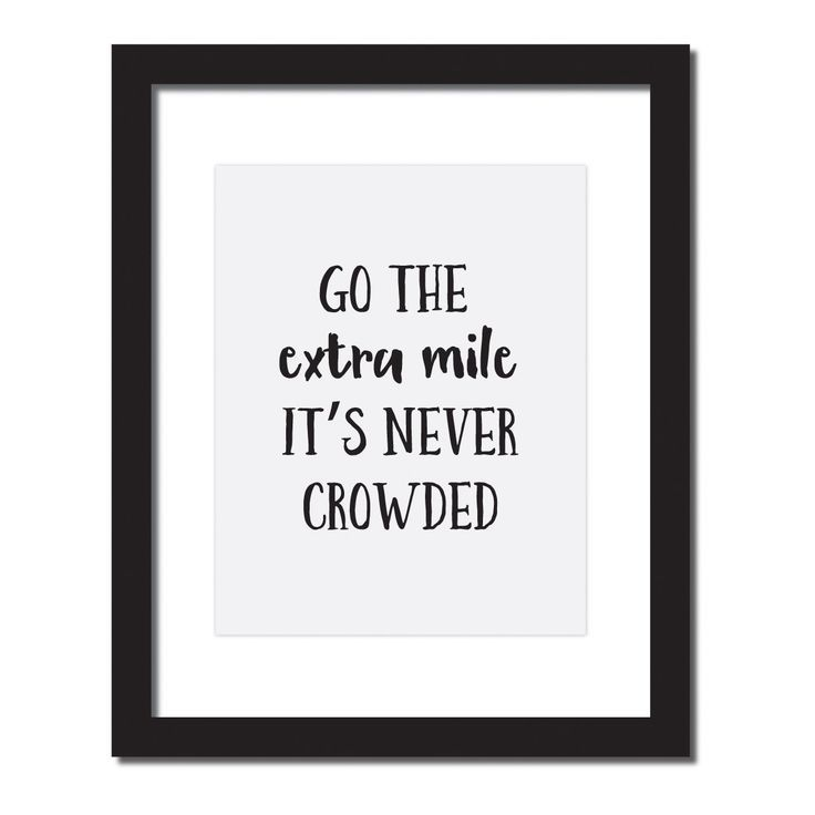 Craft street design company inspirational quote print go the extra mile its never crowded