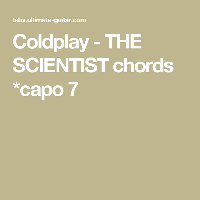 Coldplay The Scientist Chords Capo 7 Guitar Pinterest