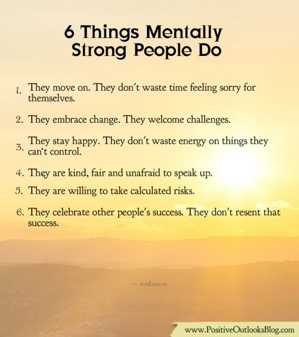 Six Things Mentally Strong People Do Positive Outlooks Blog Unique Positive Blog