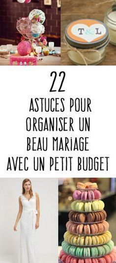 22 astuces pour un beau mariage pas cher Wedding, Mariage and Weddings