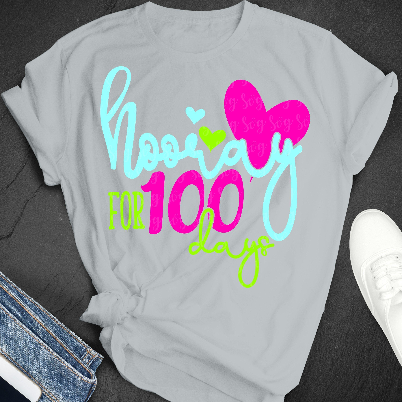 Hooray For 100 Days Svg 100th Day Svg Teacher Svg