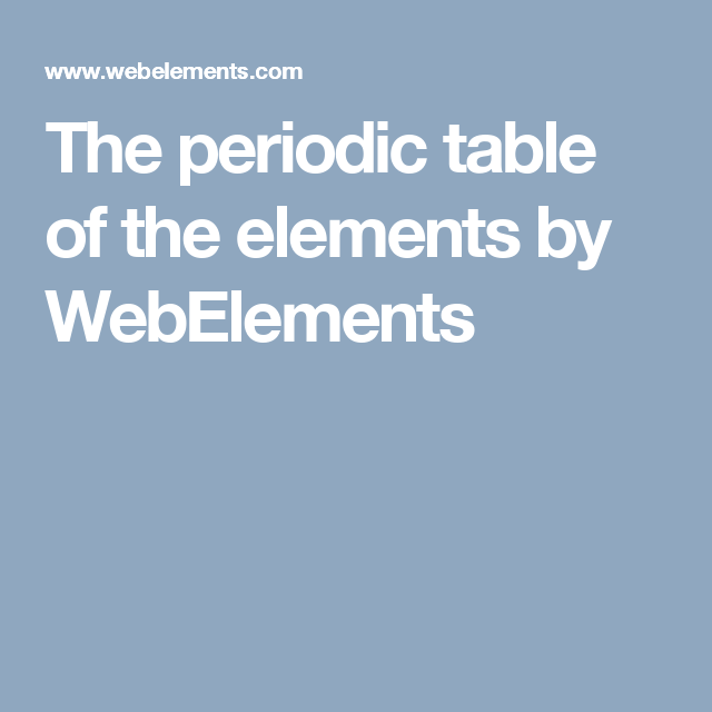 The Periodic Table Of The Elements By Webelements General Science