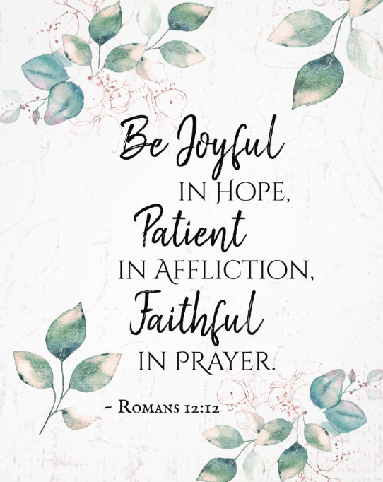 Romans 12:12 Be Joyful in Hope, Faithful in Prayer - Bible Quote Poster
