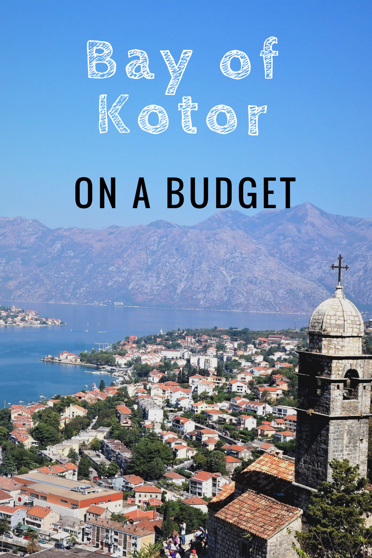 Are You Visiting The Bay Of Kotor In Montenegro And Dont Want To Break Bank Read This For Tips Explore On A Budget