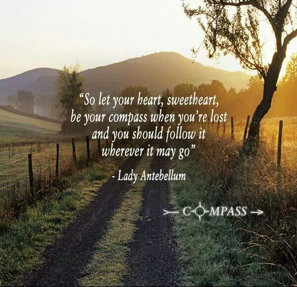 Lady Antebellum- Compass. Country quotes. Country Songs