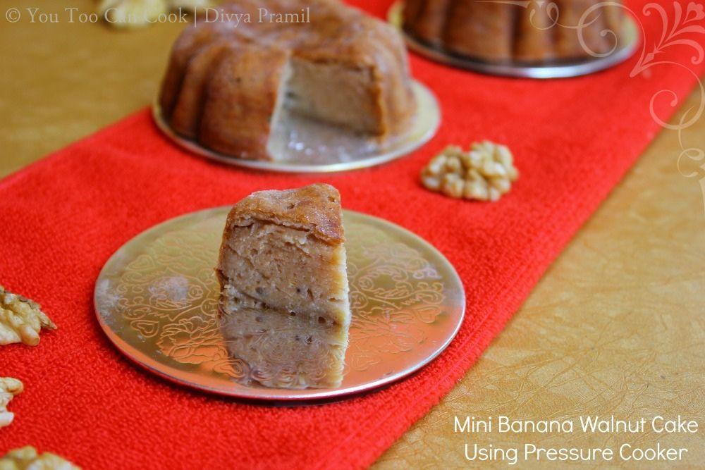 Mini banana walnut cake using pressure cooker christmas recipes mini banana walnut cake using pressure cooker christmas recipes forumfinder Images