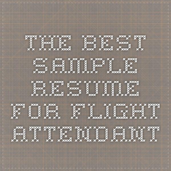 The Best Sample Resume for Flight Attendant Flight Attendant