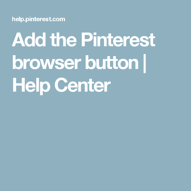 Add the Pinterest browser button | Help Center