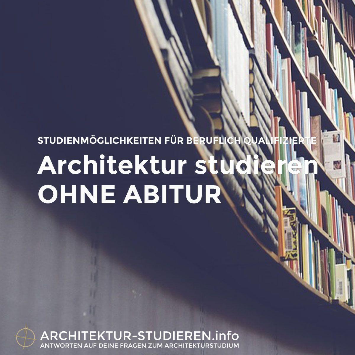Architektur studieren ohne abitur oder fachhochschulreife for Architektur studieren info