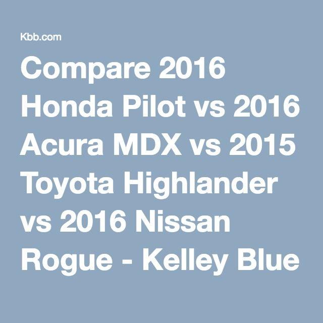 Compare 2016 Honda Pilot Vs 2016 Acura MDX Vs 2015 Toyota