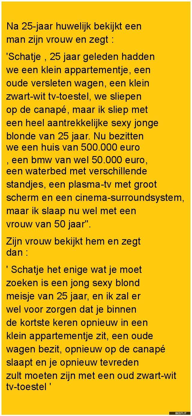 moppen 25 jaar getrouwd http://zieer.nl/277/Na 25 jaar huwelijk | Leuk/grappig | Pinterest  moppen 25 jaar getrouwd