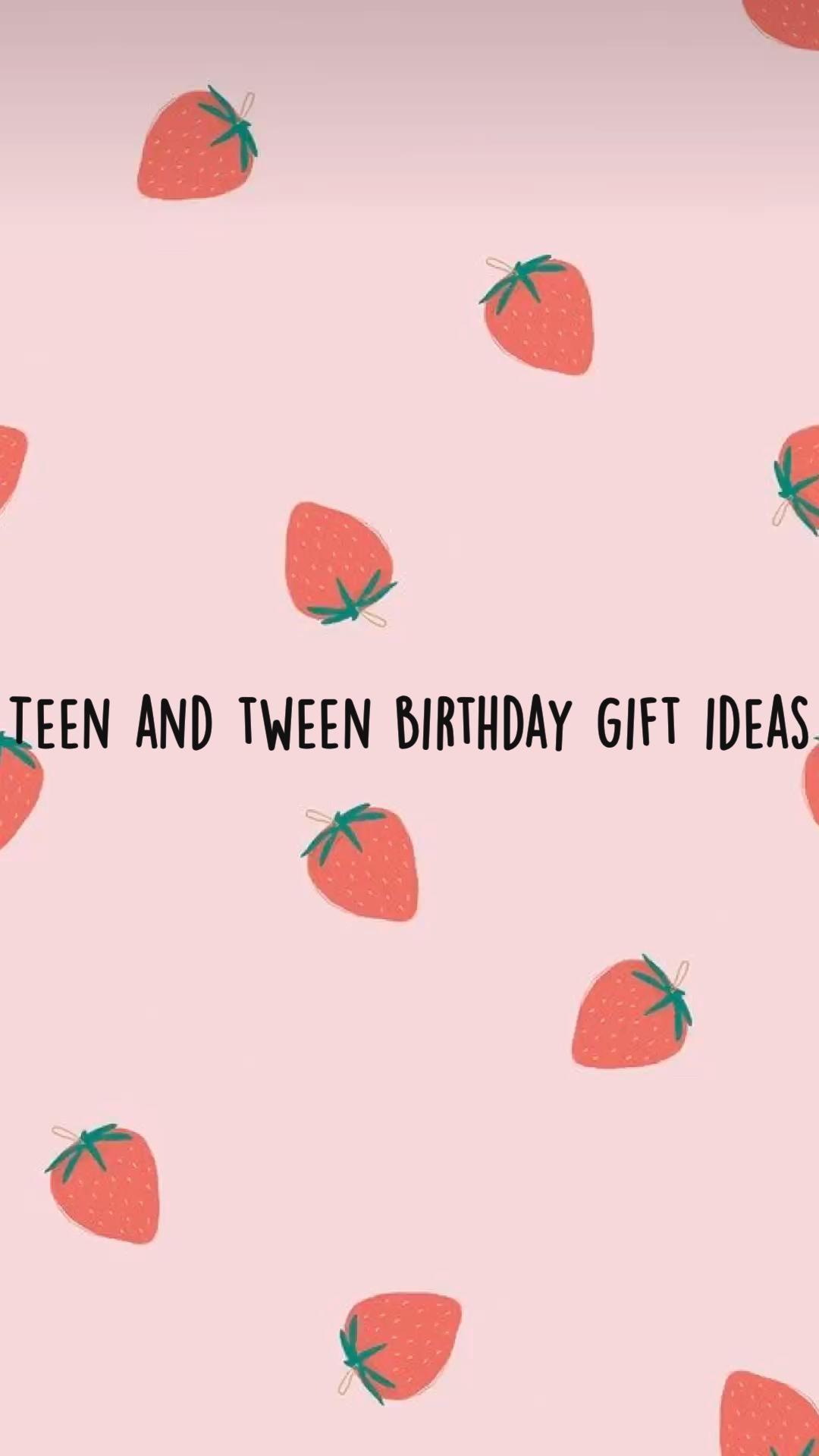 Teen and tween birthday gift ideas