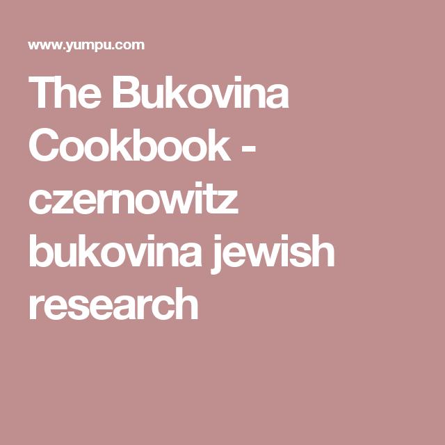 The Bukovina Cookbook - czernowitz bukovina jewish research