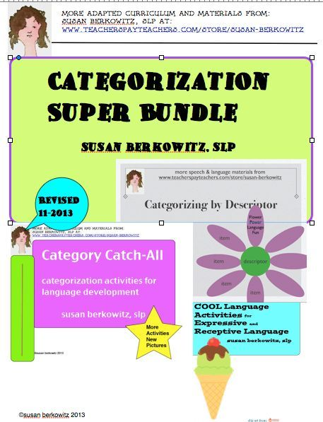 This is a bundle of categorization resources for speech therapy and special education. Categorize familiar objects and places, categorize by descriptors, and more. http://www.teacherspayteachers.com/Product/Categorization-Super-Bundle-849757: $