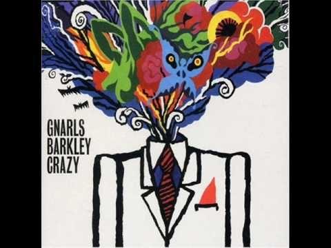 Gnarls Barkley Crazy Gnarls Barkley Gnarls Barkley Crazy Crazy Gnarls