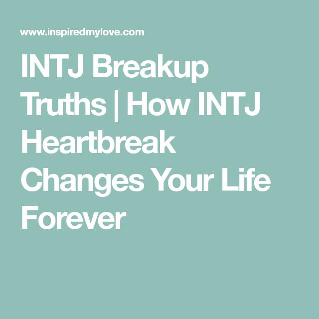 INTJ Breakup Truths | Ode to ENTP | Intj, Breakup, Intj personality