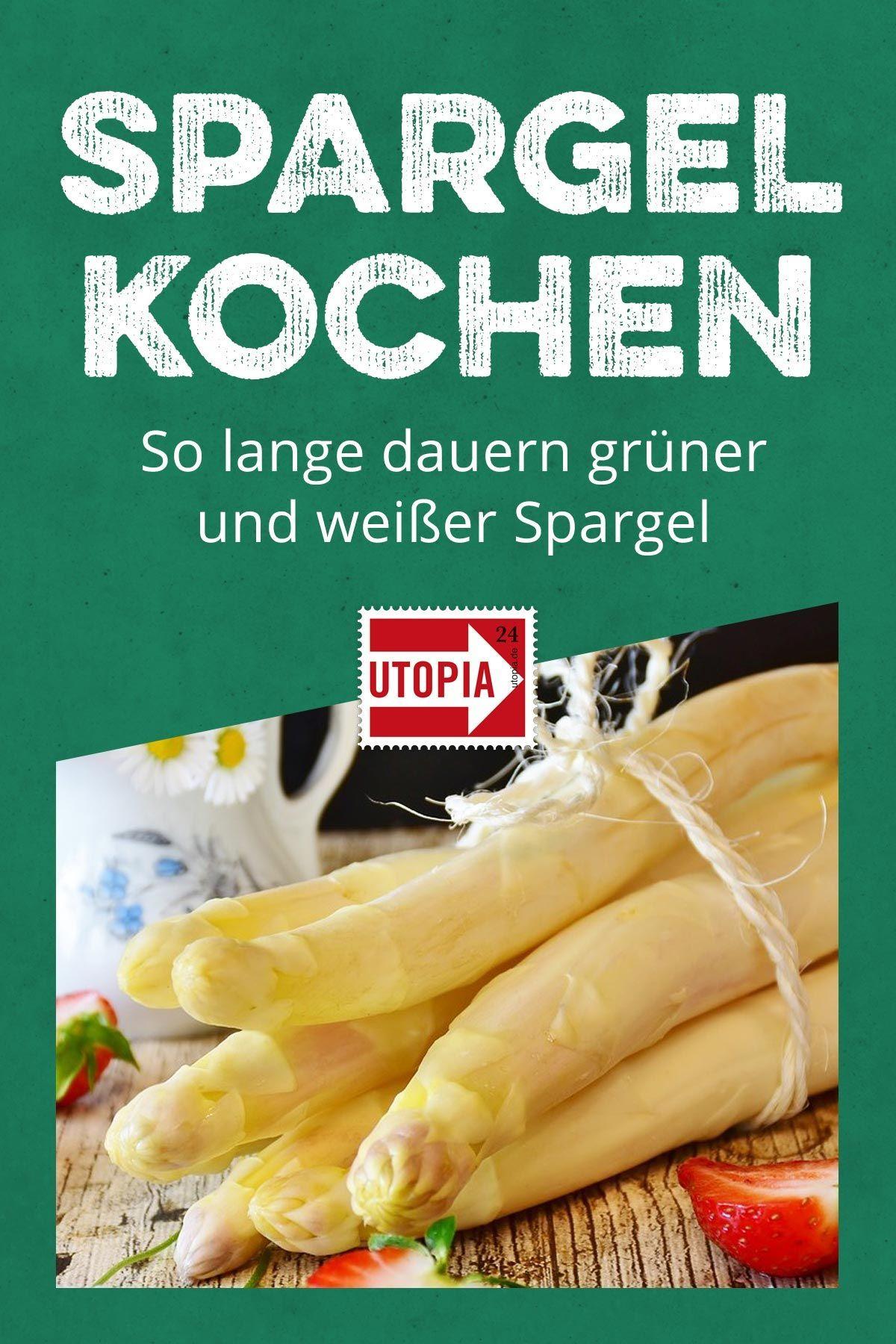 Spargel Kochen So Lange Dauern Grüner Und Weißer Spargel