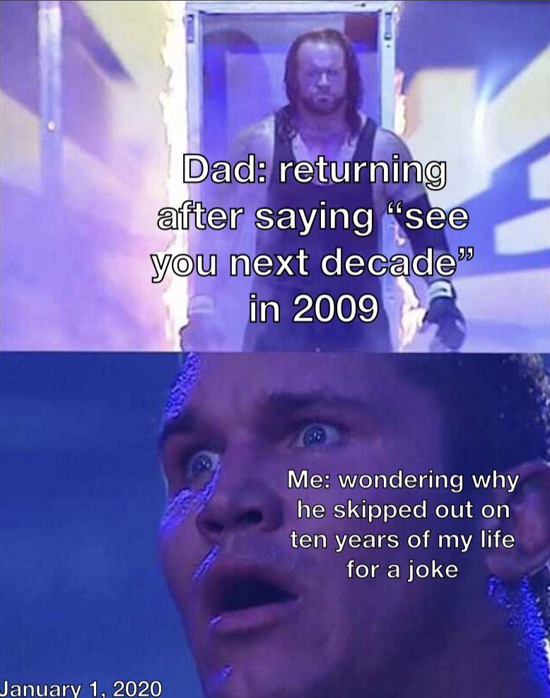 Decade Ten Years Stupid Funny Memes Dark Humour Memes Funny Memes