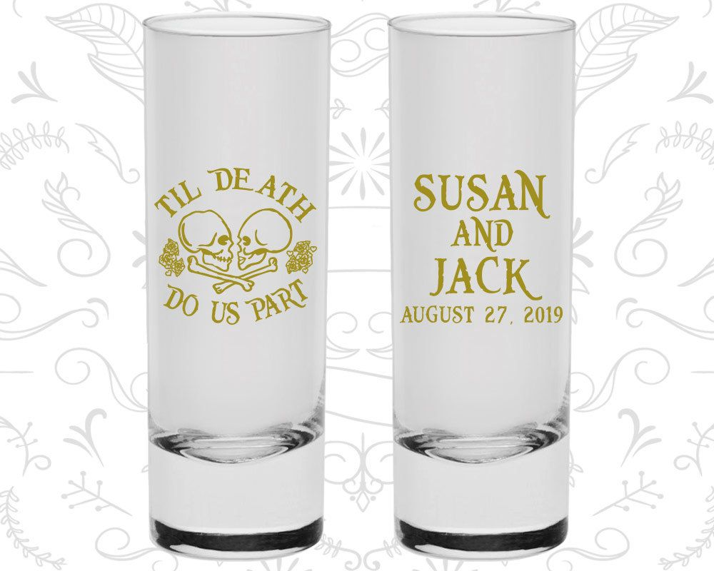 Till death do us part shooters customized shooter glass day of the