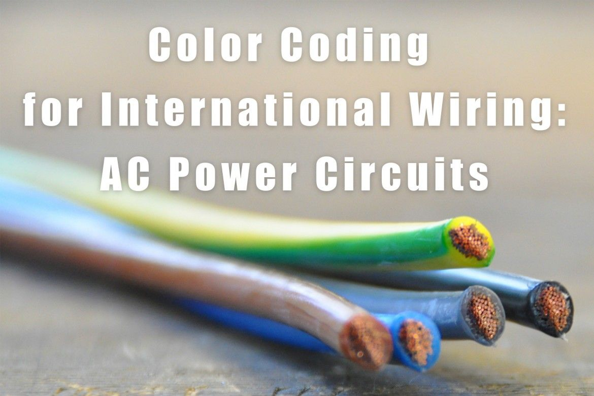 [EQHS_1162]  International Wiring Color Codes for AC Power Circuits | Color coding, Electrical  wiring colours, Coding | International Ac Wiring |  | Pinterest