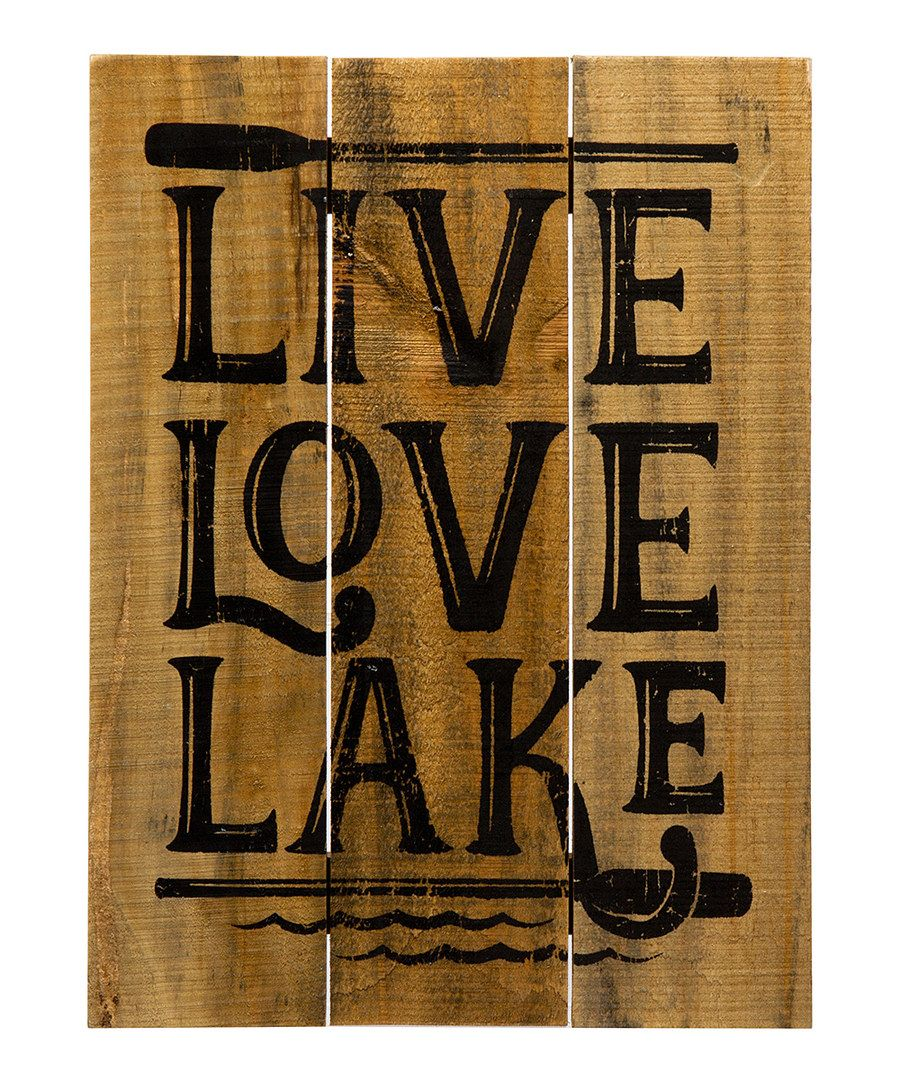 Look At This Live Love Lake Natural Wood Wall Sign On