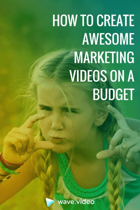 How to Create Awesome Marketing Videos on a Budget The Business of