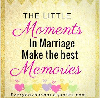 husband marriage memories quotes the little moments in marriage