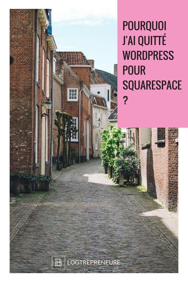 pourquoi j 39 ai quitt wordpress pour squarespace blogtrepreneure site web pinterest. Black Bedroom Furniture Sets. Home Design Ideas
