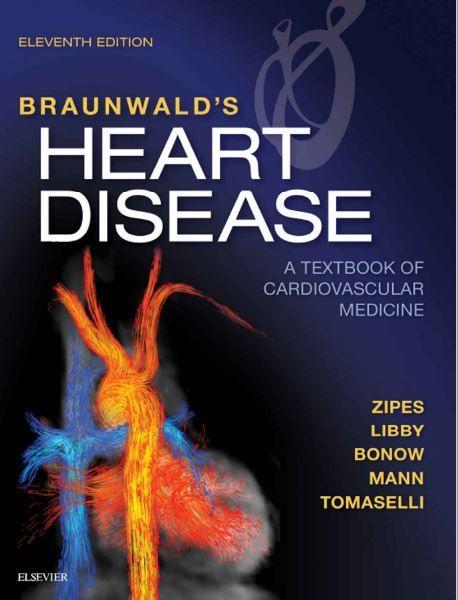 Braunwalds heart disease a textbook of cardiovascular medicine braunwalds heart disease a textbook of cardiovascular medicine 11th edition heart disease textbook and medicine fandeluxe Images