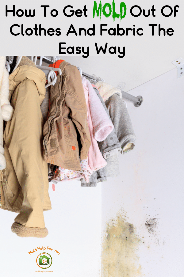 Are You Wondering How To Clean Clothes Exposed To Mold What About How To Get Mold Out Of Tow Mold On Clothes Remove Mold From Clothes Remove Mould From Fabric