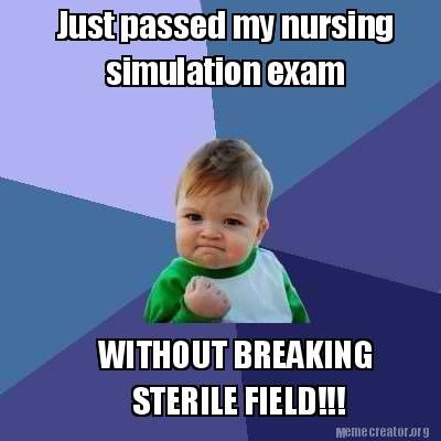 Meme Creator Just Passed My Nursing Simulation Exam Without