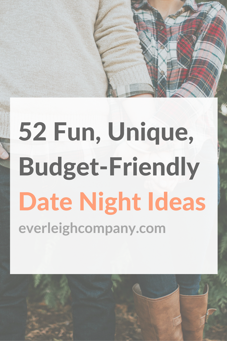 52 fun, unique, budget-friendly date night ideas | marriage