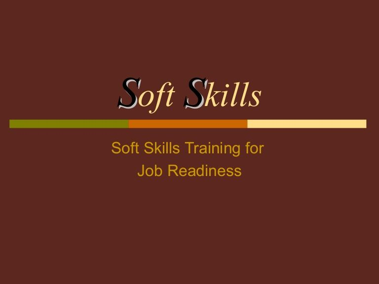 S Oft S Kills Soft Skills Training For Job Readiness  W O R K