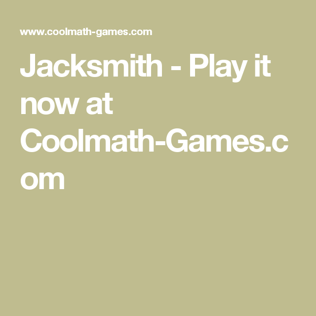 Jacksmith Play It Now At Coolmath