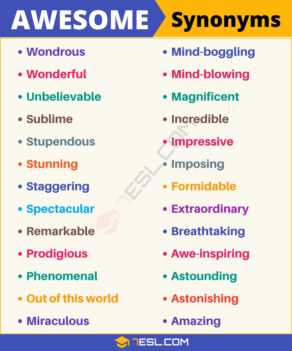 Another Word For Awesome List Of 90 Synonyms For Awesome 7esl Essay Writing Skills Good Vocabulary Words Writing Words