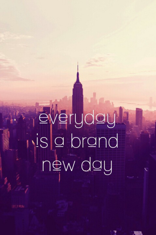 every day is a new day