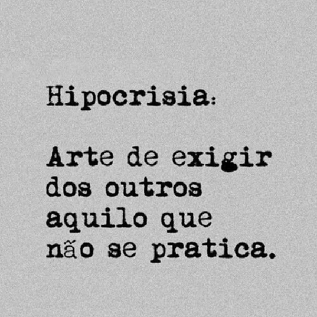 Frases De Hipocrisia Falsidade Pinterest Frases Quotes E Words