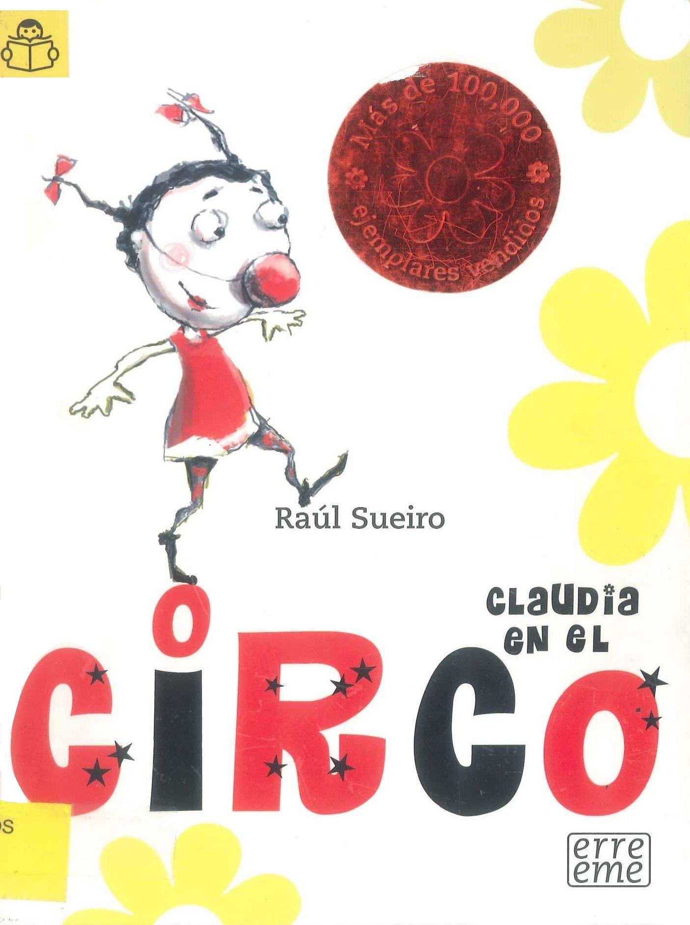CLAUDIA EN EL CIRCO / Raúl Sueiro. Claudia es una niña con dos coletas y una nariz de payaso que posee una gran imaginación. Un día se imagina que vive en un circo y que tiene la oportunidad de jugar con los animales, ensayar trucos de magia, hacer malabarismos y acrobacias. Búscalo en http://absys.asturias.es/cgi-abnet_Bast/abnetop?ACC=DOSEARCH&xsqf01=claudia+circo+sueiro #soyunaniña #niñasdivertidas #niñasconimaginacion