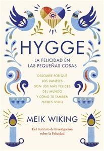 """Imagen de Hygge. La felicidad en las pequeñas cosas """"Descubre por qué los daneses son los más felices del mundo y cómo tú también puedes serlo"""""""
