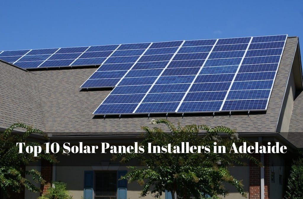 Solar Warehouse Australia Presents A List Of Top 10 Solar Panels Installers In Adelaide If You Are Looking For Best So Solar Panels Paneling Best Solar Panels
