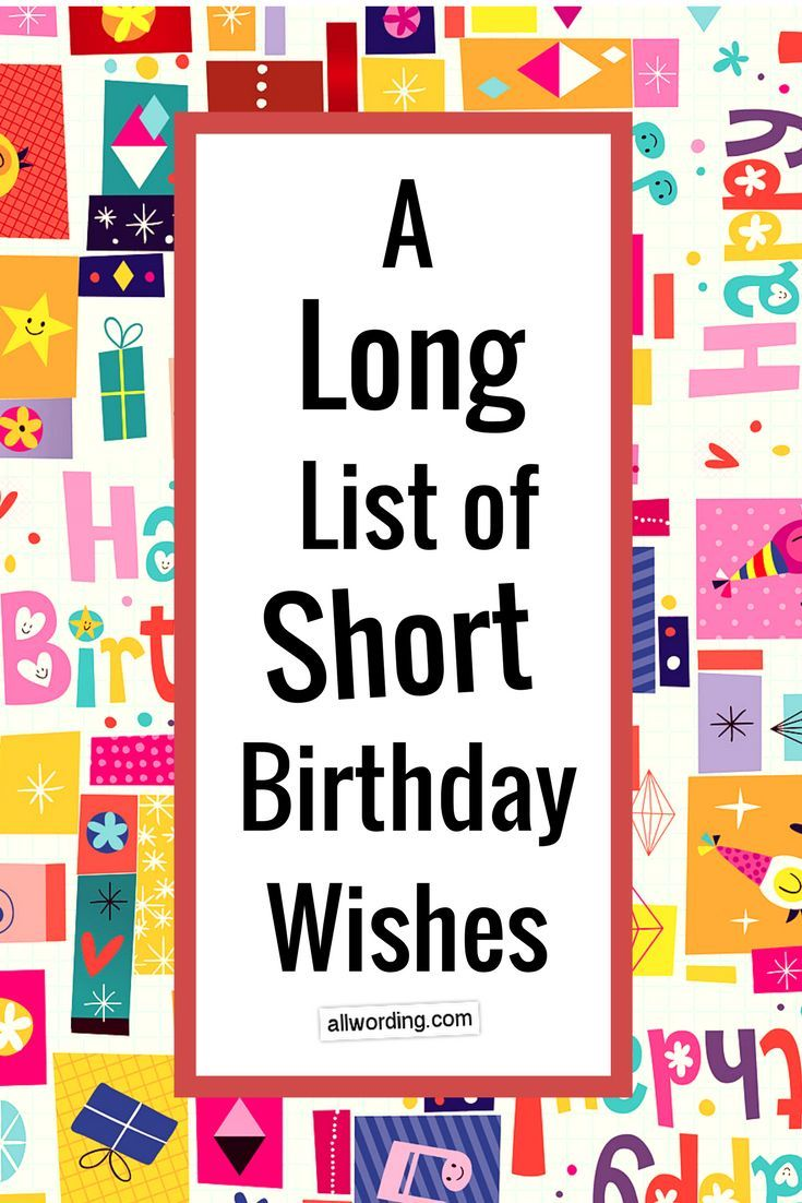 A Long List Of Short Birthday Wishes Saying Happy Birthday