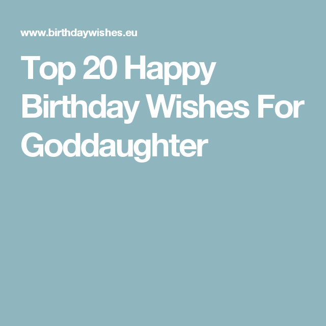 top happy birthday wishes for goddaughter birthday wishes for