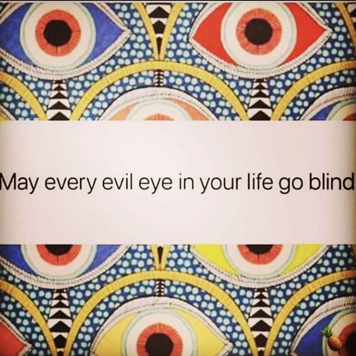May Every Evil Eye Go Blind Evil Eye Quotes Evil Eye Evil