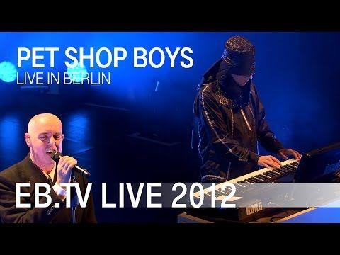 Pet Shop Boys Live In Berlin 2012 Youtube Musique