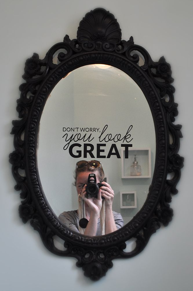 Don T Worry You Look Great Decal On Mirror Www Seesawstore Com Mirror Decal Etched Mirror Mirror Words