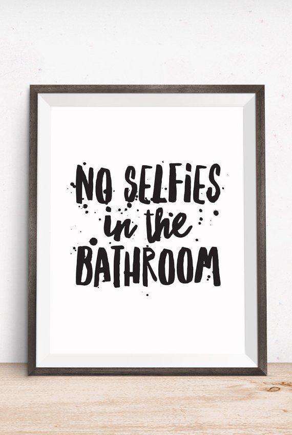 Druckbare Kunst, Bad Zitat, keine Selfies im Bad, inspirierende Druck, Typografie Zitat, digitaler Download Druck, Zitat Printables #guidesign
