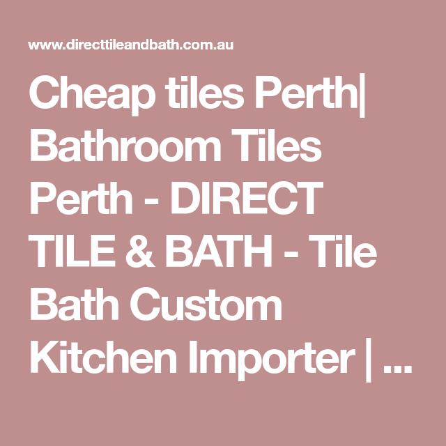Cheap Tiles Perth| Bathroom Tiles Perth   DIRECT TILE U0026 BATH   Tile Bath  Custom