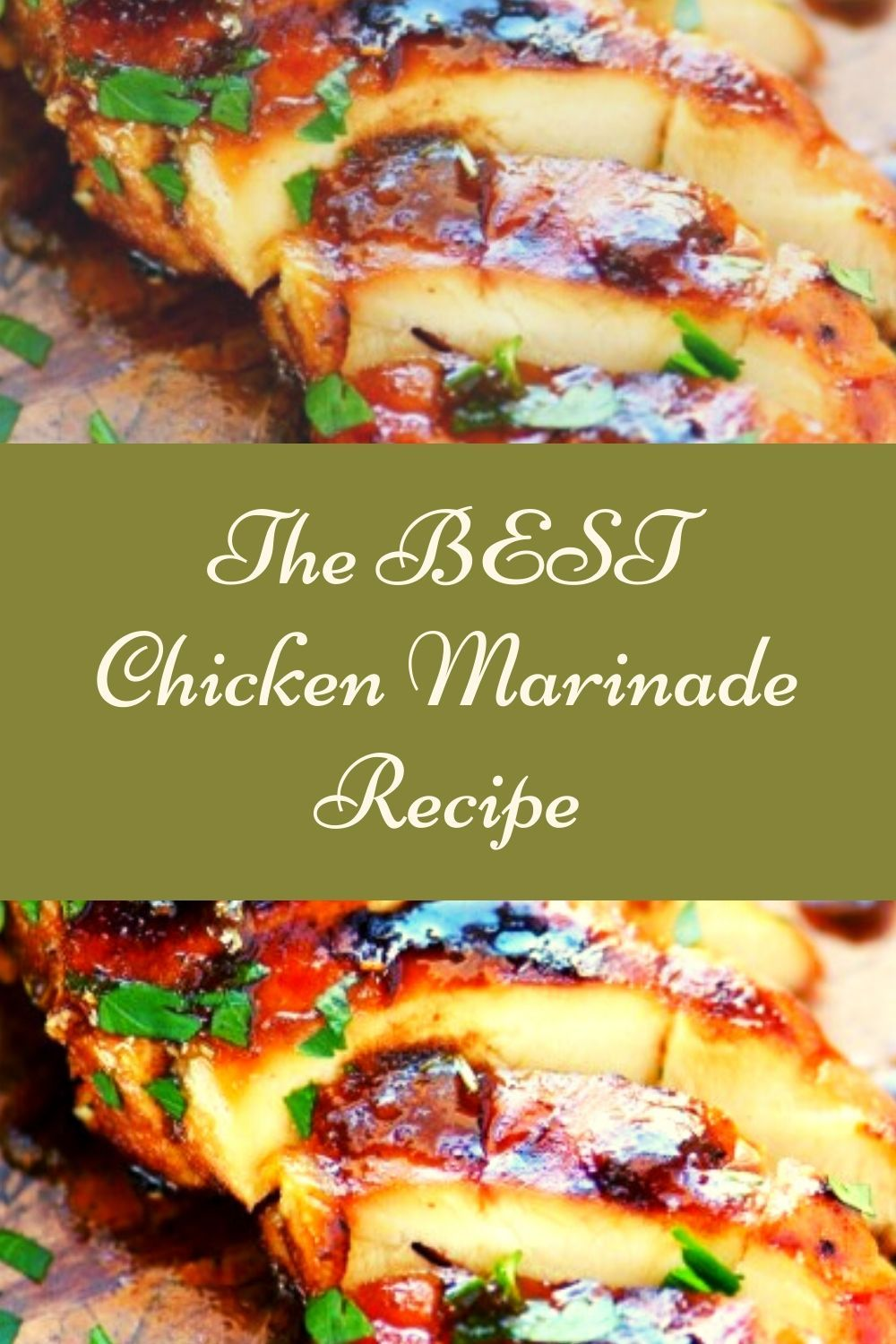 Photo of The BEST Chicken Marinade Recipe