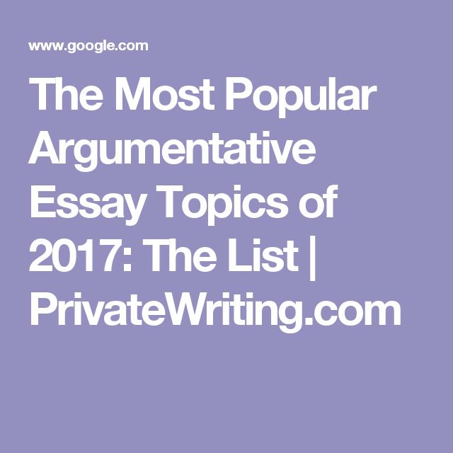 argumentative essay topics 2017