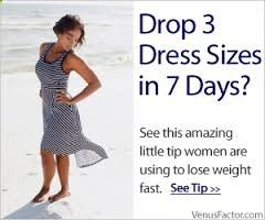 The Venus factor is a weight a loss product intended for women. It is designed as a fitness and diet system. Find out more at - venusfactorrocks....